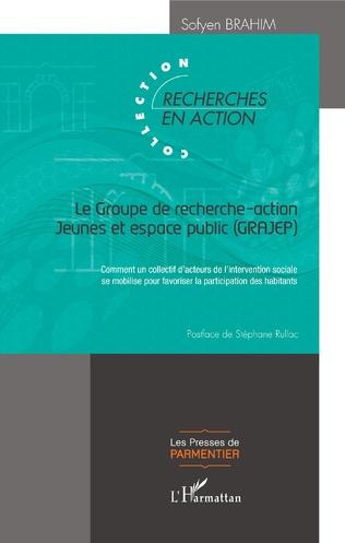 Couverture Le Groupe de recherche-action Jeunes et espace public (GRAJEP)