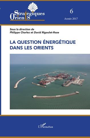Couverture La question énergétique dans les Orients