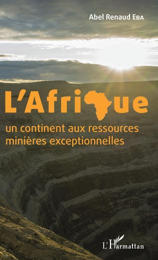 Couverture L'Afrique un continent aux ressources minières exceptionnelles