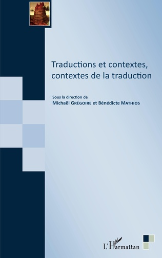 Couverture Traductions et contextes, contextes de la traduction