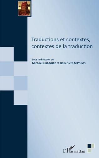 Couverture Traductions et contextes, contextes de la traduction