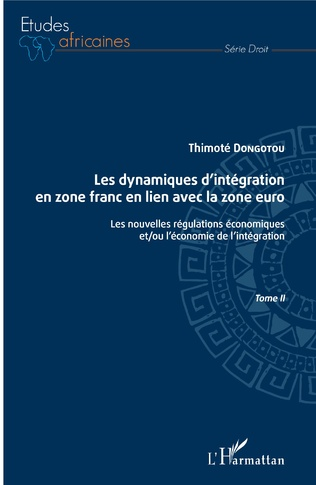 Couverture Les dynamiques d'intégration en zone franc en lien avec la zone euro Tome II
