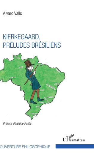 Couverture Kierkegaard, préludes brésiliens