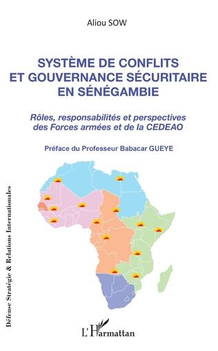 Couverture Système de conflits et gouvernance sécuritaire en Sénégambie