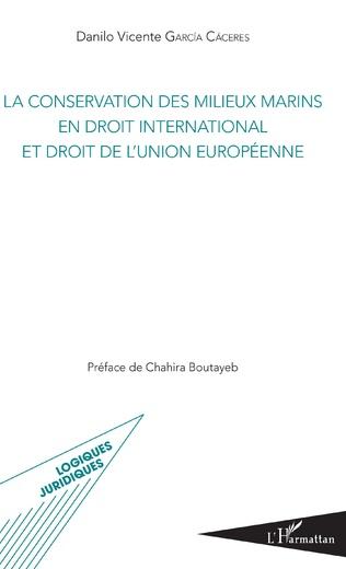 Couverture La conservation des milieux marins en droit international et droit de l'Union européenne