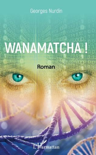 Couverture Wanamatcha !