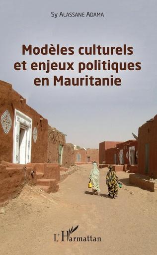 Couverture Modèles culturels et enjeux politiques en Mauritanie