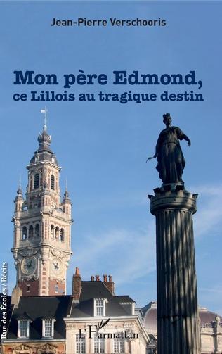 Couverture Mon père Edmond, ce Lillois au tragique destin