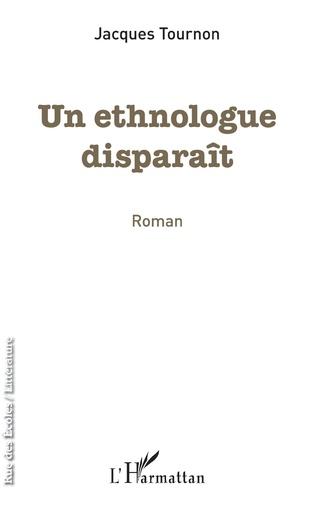 Couverture Un ethnologue disparaît