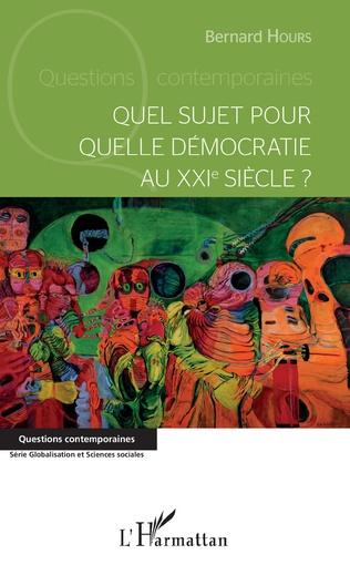 Couverture Quel sujet pour quelle démocratie au XXIème siècle?