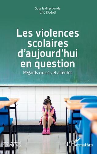 Couverture Les violences scolaires d'aujourd'hui en question