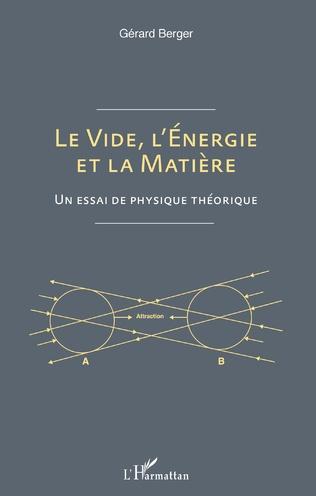 Couverture Le vide, l'énergie et la matière