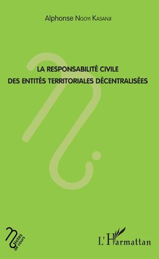 Couverture La responsabilité civile des entités territoriales décentralisées