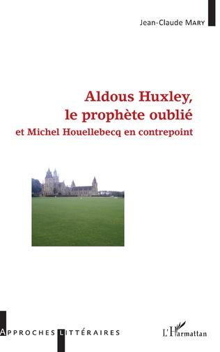 Couverture Aldous Huxley, le prophète oublié
