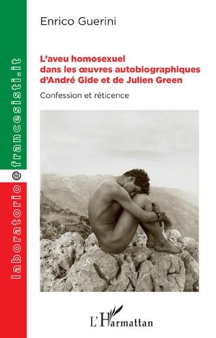 Couverture L'aveu homosexuel dans les oeuvres autobiographiques d'André Gide et de Julien Green