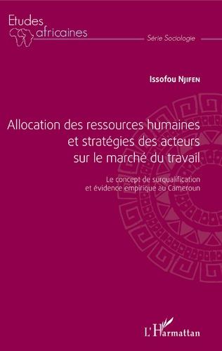 Couverture Allocation des ressources humaines et stratégies des acteurs sur le marché du travail
