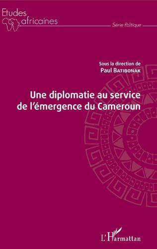Couverture Une diplomatie au service de l'émergence du Cameroun