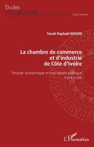 Couverture La chambre de commerce et d'industrie de Côte d'Ivoire