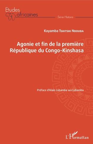 Couverture Agonie et fin de la Première République du Congo-Kinshasa