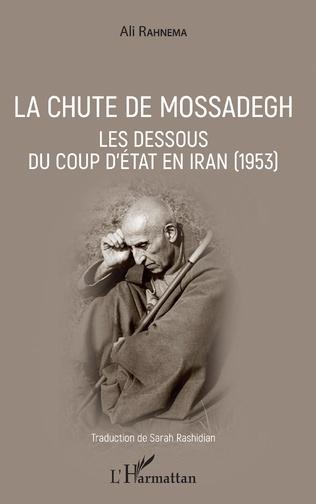 Couverture La chute de Mossadegh
