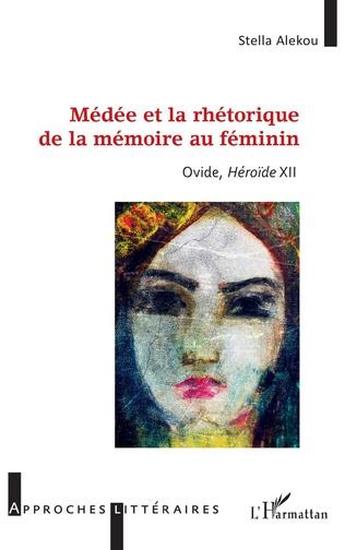 Couverture Médée et la rhétorique de la mémoire au féminin