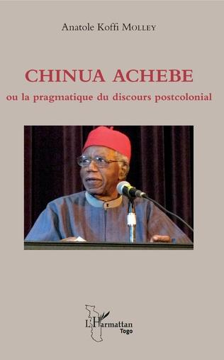 Couverture Chinua Achebe ou la pragmatique du discours postcolonial