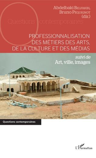 Couverture Professionnalisation des métiers des arts, de la culture et des médias