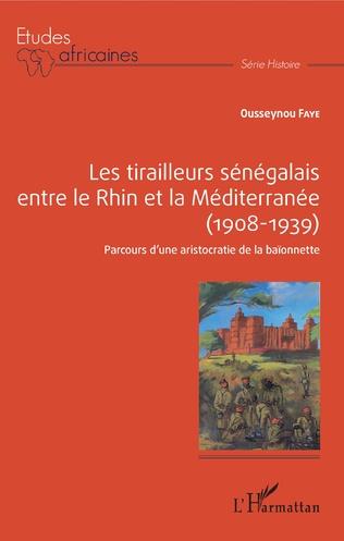 Couverture Les tirailleurs sénégalais entre le Rhin et la Méditerranée (1908-1939)
