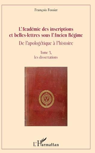 Couverture L'Académie des inscriptions et belles-lettres sous l'Ancien Régime