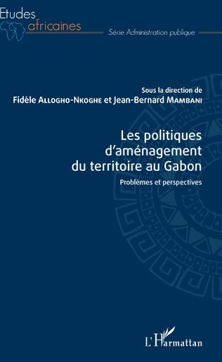 Couverture Les politiques d'aménagement du territoire au Gabon