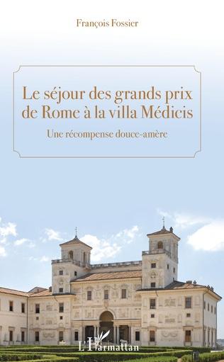 Couverture Le séjour des grands prix de Rome à la villa Médicis