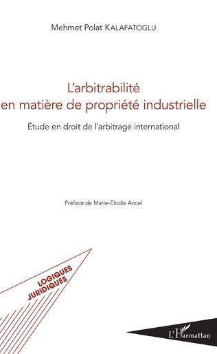 Couverture L'arbitrabilité en matière de propriété industrielle
