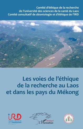 Couverture Les voies de l'éthique de la recherche au Laos et dans les pays du Mékong