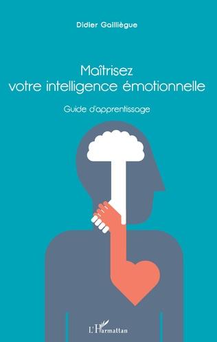 Couverture Maîtrisez votre intelligence émotionnelle