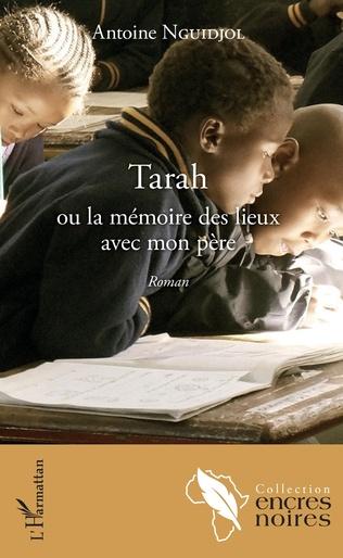 Couverture Tarah ou la mémoire des lieux avec mon père