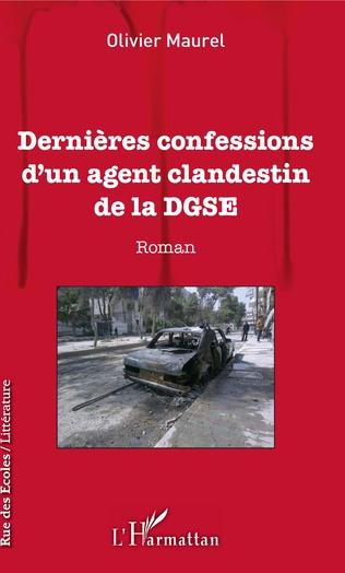 Couverture Dernières confessions d'un agent clandestin de la DGSE