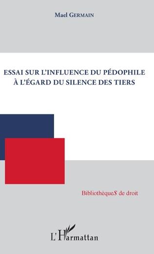Couverture Essai sur l'influence du pédophile à l'égard du silence des tiers