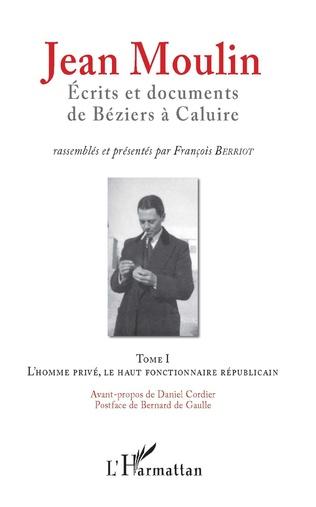 Couverture Jean Moulin, Écrits et documents de Béziers à Caluire