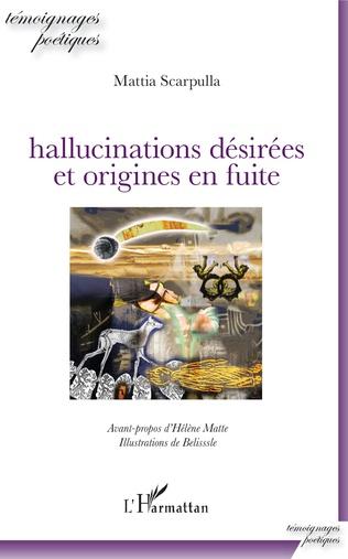 Couverture Hallucinations désirées et origines en fuite