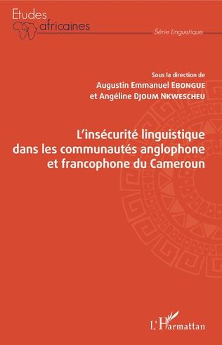 Couverture L'insécurité linguistique dans les communautés anglophone et francophone du Cameroun
