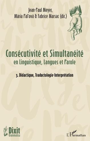 Couverture Contraintes sémantiques et interprétations temporelles de la construction de simultanéité yìbiān...yìbiān... en chinois contemporain