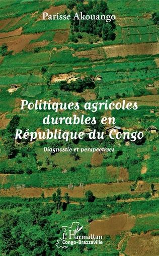 Couverture Politiques agricoles durables en République du Congo
