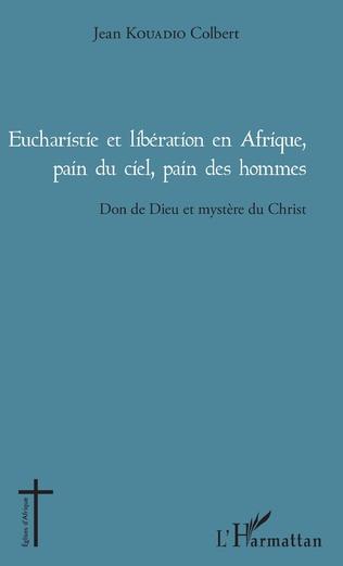 Couverture Eucharistie et libération en Afrique, pain du ciel, pain des hommes