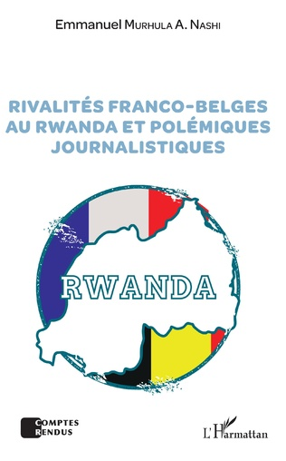 Couverture Rivalités franco-belges au Rwanda et polémiques journalistiques