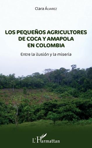 Couverture Los pequeñnos agricultores de coca y amapola en Colombia