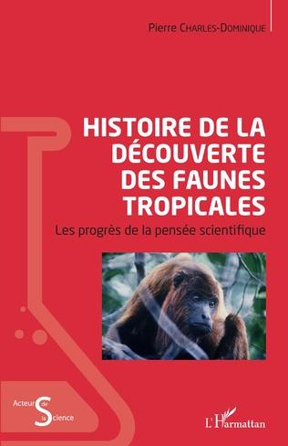 Couverture Histoire de la découverte des faunes tropicales
