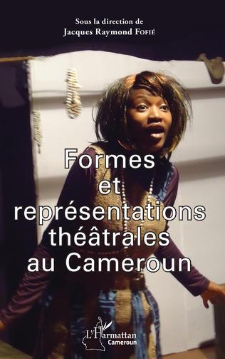 Couverture Formes et représentations théâtrales au Cameroun