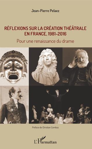 Couverture Réflexions sur la création théâtrale en France, 1981 - 2016
