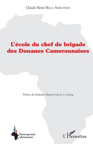 Couverture L'école du chef de brigade des douanes camerounaises