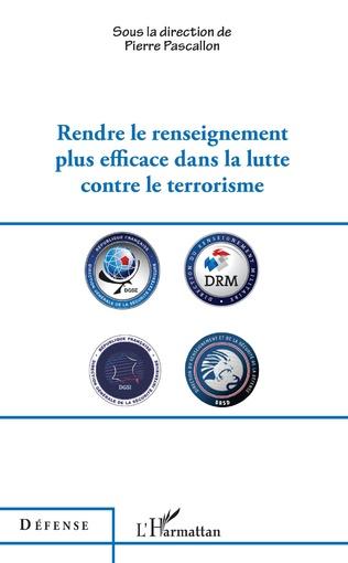 Couverture Rendre le renseignement plus efficace dans la lutte contre le terrorisme